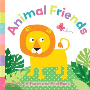 Animal Friends ― A Touch and Feel Book