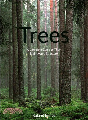 Trees ― A Complete Guide to Their Biology and Structure