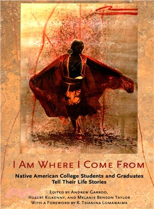 I Am Where I Come from ─ Native American College Students and Graduates Tell Their Life Stories