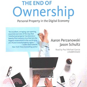 The End of Ownership ― Personal Property in the Digital Economy - Library Edition
