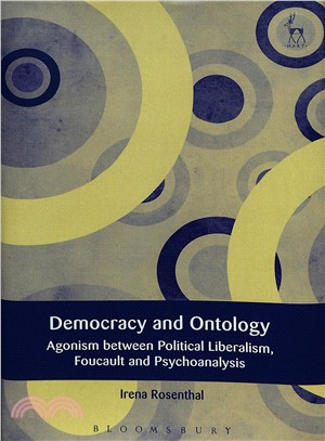 Democracy and Ontology ― Agonism Between Political Liberalism, Foucault and Psychoanalysis