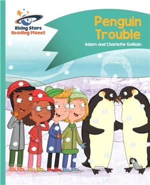 Reading Planet - Penguin Trouble - Turquoise: Comet Street Kids