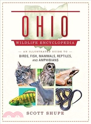 The Ohio Wildlife Encyclopedia ― An Illustrated Guide to Birds, Fish, Mammals, Reptiles, and Amphibians
