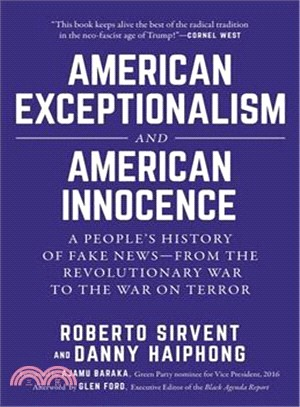 American Exceptionalism and American Innocence ― A People's History of Fake News?rom the Revolutionary War to the War on Terror