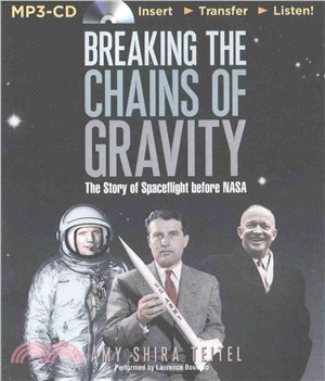 Breaking the Chains of Gravity ― The Story of Spaceflight Before Nasa