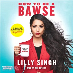 How to Be a Bawse ─ A Guide to Conquering Life