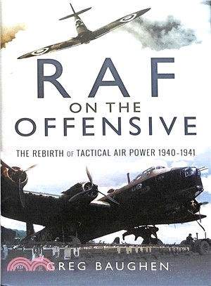 Raf on the Offensive ― The Rebirth of Tactical Air Power 1940?941
