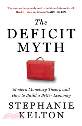 The Deficit Myth:Modern Monetary Theory and How to Build a Better Economy