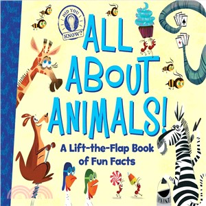 All About Animals! ─ A Lift-the-flap Book of Fun Facts