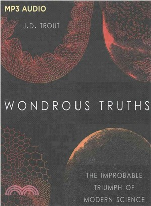 Wondrous Truths ― The Improbable Triumph of Modern Science