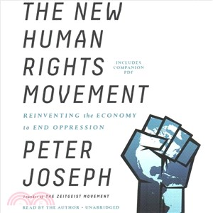 The New Human Rights Movement ─ Reinventing the Economy to End Oppression