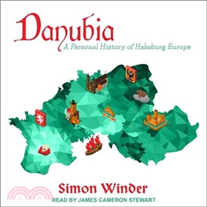 Danubia ― A Personal History of Habsburg Europe