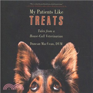 My Patients Like Treats ― Tales from a House-call Veterinarian