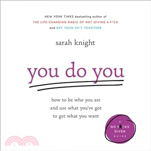 You Do You ─ Why It Good to Be Selfish, Bad to Be Perfect, and Other Unconventional Wisdom to Help You Survive in a Conventional World - Library Edition