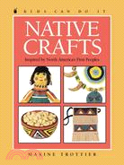 Native Crafts: Inspired by North America's First Peoples