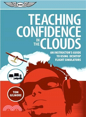 Teaching Confidence in the Clouds ─ An Instructor's Guide to Using Desktop Flight Simulators