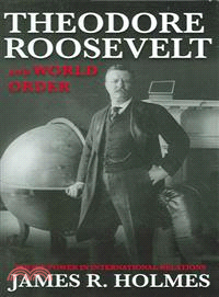 Theodore Roosevelt And World Order