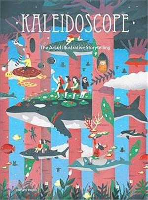 Kaleidoscope ― The Art of Illustrative Storytelling
