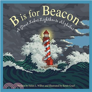 B Is for Beacon ― A Great Lakes Lighthouse Alphabet