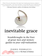 Inevitable Grace ─ Breakthroughs in the Lives of Great Men and Women: Guides to Your Self-realization