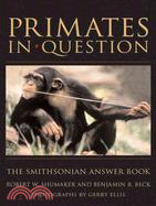 Primates in Question: The Smithsonian Answer Book