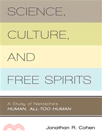 Science, Culture, and Free Spirits: A Study of Nietzsche's Human, All-Too-Human