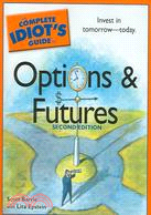 The Complete Idiot's Guide to Options And Futures
