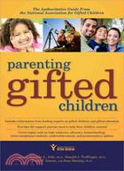 Parenting Gifted Children: The Authoritative Guide from the National Association for Gifted Children