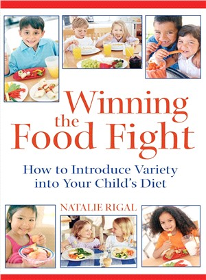 Winning the Food Fight ― How To Introduce Variety into Your Child's Diet