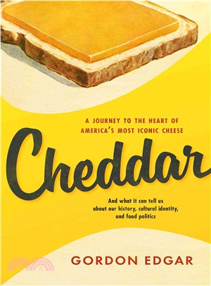 Cheddar ― A Journey to the Heart of America??Most Iconic Cheese