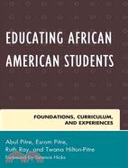 Educating African American Students ─ Foundations, Curriculum, and Experiences