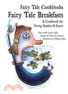 Fairy Tale Breakfasts: A Cookbook for Young Readers & Eaters
