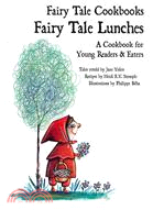 Fairy Tale Lunches: A Cookbook for Young Readers & Eaters