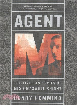 Agent M ― The Lives and Spies of Mi5's Maxwell Knight