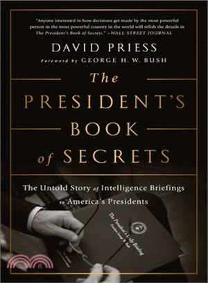 The President's Book of Secrets ― The Untold Story of Intelligence Briefings to America's Presidents from Kennedy to Obama