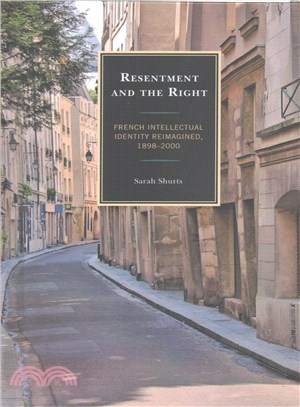 Resentment and the Right ― French Intellectual Identity Reimagined 1898-2000