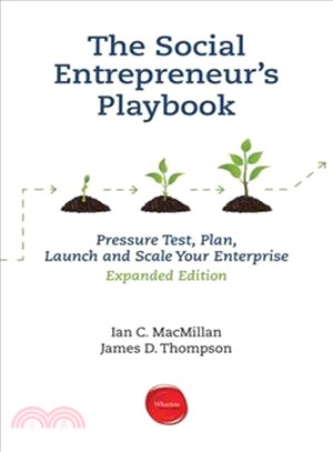 The Social Entrepreneur's Playbook ─ Pressure Test, Plan, Launch and Scale Your Enterprise