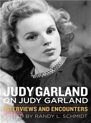 Judy Garland on Judy Garland ― Interviews and Encounters