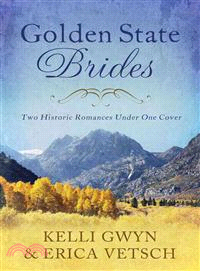 Golden State Brides ― Two Historical Romances Under One Cover
