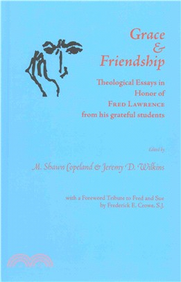Grace and Friendship ― Theological Essays in Honor of Fred Lawrence