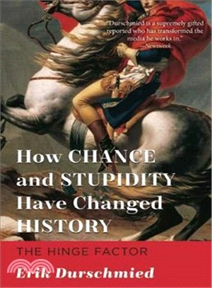 How Chance and Stupidity Have Changed History ─ The Hinge Factor