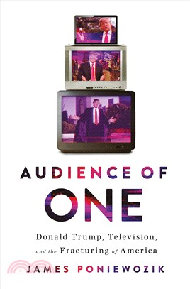 Audience of One ― Television, Donald Trump, and the Politics of Illusion