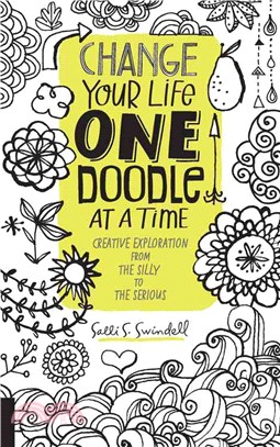 Change Your Life One Doodle at a Time ─ Creative Exploration from the Silly to the Serious