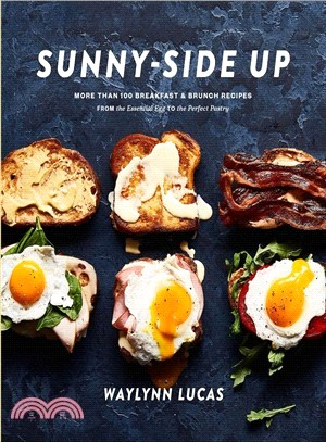 Sunny-side Up ― More Than 100 Breakfast & Brunch Recipes from the Essential Egg to the Perfect Pastry