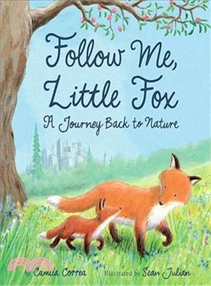 Follow Me, Little Fox ― A Journey Back to Nature