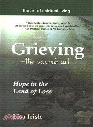 Grieving, the Sacred Art ― Hope in the Land of Loss