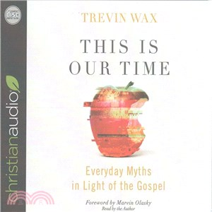 This Is Our Time ─ Everyday Myths in Light of the Gospel