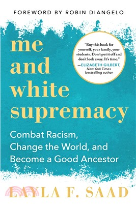 Me and White Supremacy ― Combat Racism, Change the World, and Become a Good Ancestor