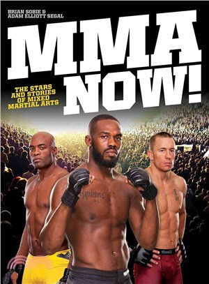 Mma Now! ― The Stars and Stories of Mixed Martial Arts