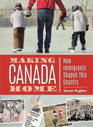 Making Canada Home ─ How Immigrants Shaped This Country
